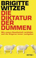 Die Diktatur der Dummen PDF