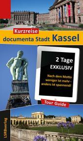 Kurzreise documenta Stadt Kassel: 2 Tage EXKLUSIV - Nach dem Motto weniger ist mehr - anders ist spannend!, Ausgabe 2