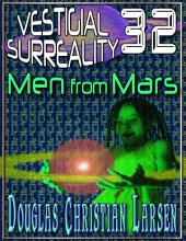 Vestigial Surreality: 32: Men from Mars