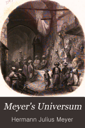 Meyer's Universum: ein Jahrbuch für Freunde der Natur und Kunst ..., Band 1