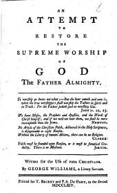 An Attempt to Restore the Supreme Worship of God the Father Almighty