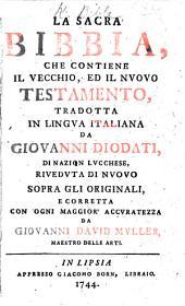 La Sacra Bibbia ... tradotta in lingua Italiana da G. Diodati ... riveduta di nuovo sopra gli originali ... da Giovanni David Muller