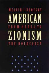 American Zionism From Herzl To The Holocaust Book PDF