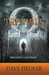 Tremble: Blind Faith? or Just Blind?