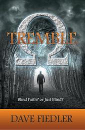 Tremble: Blind Faith? or Just Blind?