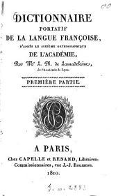Dictionnaire portatif de la langue françoise, d'aprés le systéme orthographique de l'académie: Volume1