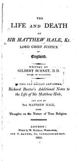 The Life and Death of Sir Matthew Hale, Kt., Lord Chief Justice of England