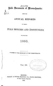 Public Documents of Massachusetts: Being the Annual Reports of Various Public Officers and Institutions ..., Volume 3
