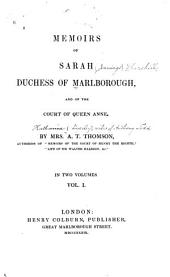 Memoirs of Sarah, Duchess of Marlborough, and of the Court of Queen Anne: Volume 1