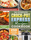 The Effortless Crock Pot Express Recipes Cookbook