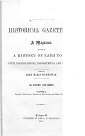 The Vermont Historical Gazetteer: A Magazine, Embracing a History of Each Town, Civil, Ecclesiastical, Biographical and Military, Volume 1