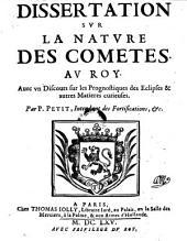 Dissertation sur la nature des cometes. Avec un Discours sur les Prognostiques des Eclipses et autres Matieres curieuses. (avec des planches).