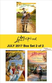 Harlequin Love Inspired July 2017 - Box Set 2 of 2: The Cowboy's Baby Blessing\The Twins' Family Wish\Child Wanted