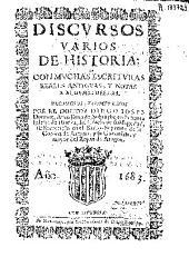 Discursos varios de Historia, con muchas escrituras reales antiguas, y notas a algunas dellas