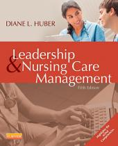 Leadership and Nursing Care Management - E-Book: Edition 5