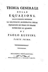 Teoria generale delle equazioni: in cui si dimostra impossibile la soluzione algebraica delle equazioni generali di grad superiore al quarto, Volumi 1-2