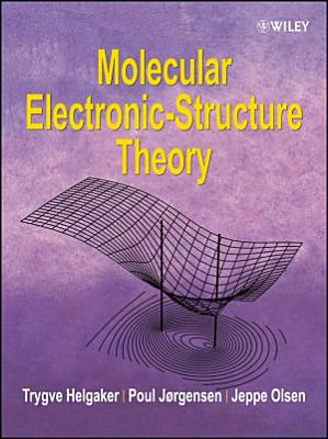 Molecular Electronic Structure Theory PDF