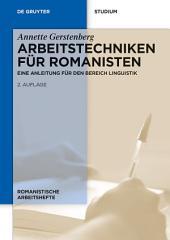 Arbeitstechniken für Romanisten: Eine Anleitung für den Bereich Linguistik, Ausgabe 2