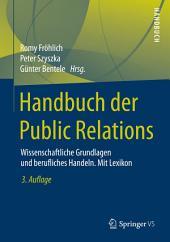 Handbuch der Public Relations: Wissenschaftliche Grundlagen und berufliches Handeln. Mit Lexikon, Ausgabe 3