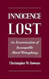 Innocence Lost: An Examination of Inescapable Moral Wrongdoing
