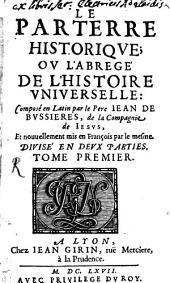 Le Parterre Historique; Ou L'Abregé De L'Histoire Universelle: Volume1