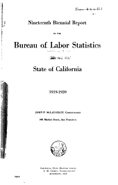Biennial Report of the Bureau of Labor Statistics of California for the Years ...