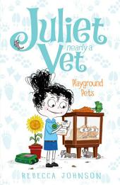 Playground Pets: Juliet Nearly a Vet