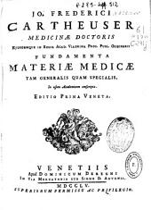 Jo. Frederici Cartheuser ... Fundamenta materiae medicae tam generalis quam specialis