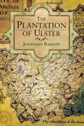 The Plantation of Ulster: War and Conflict in Ireland