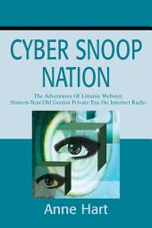 Cyber Snoop Nation: The Adventures of Littanie Webster, Sixteen-Year-Old Genius Private Eye<br>On Internet Radio