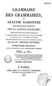 Grammaire des grammaires ou analyse raisonnée des meilleurs traités sur la langue française...