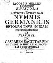 Epistola de antiquis quibusdam nummis Germanicis historiam Thuringicam praecipue illustrantibus