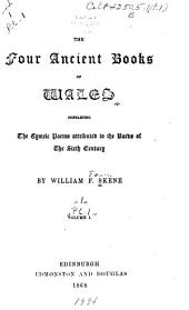 The Four Ancient Books of Wales, Containing the Cymric Poems attributed to the Bards of the Sixth Century: By William F. Skene