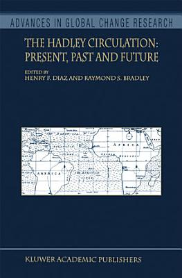 The Hadley Circulation: Present, Past and Future