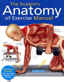 Student s Anatomy of Exercise Manual