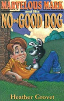 Marvelous Mark and His No-Good Dog