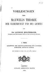 Vorlesungen über Maxwells Theorie der Elektricität und des Lich tes: Band 1