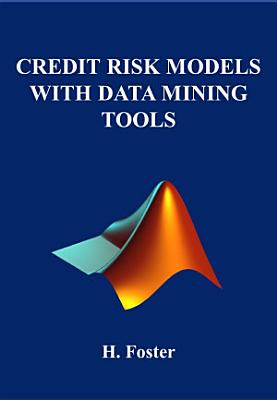 CREDIT RISK MODELS WITH DATA MINING TOOLS PDF
