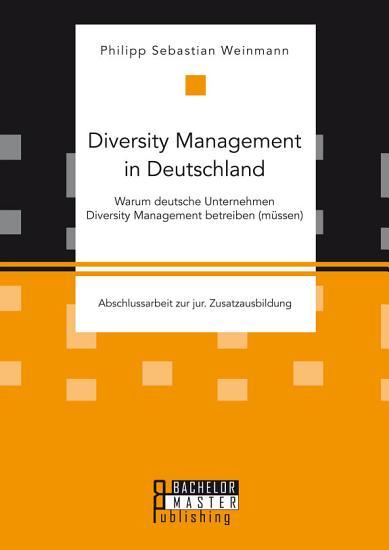 Diversity Management in Deutschland     Warum deutsche Unternehmen Diversity Management betreiben  m  ssen  PDF