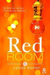 Red Room 5 : Tu assumeras tes désirs