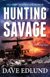 Hunting Savage: A Peter Savage Novel