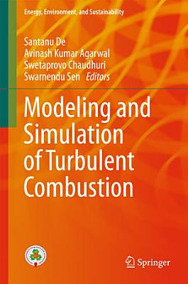 Modeling and Simulation of Turbulent Combustion