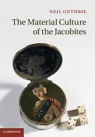 The Material Culture of the Jacobites PDF