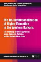 The Re Institutionalization of Higher Education in the Western Balkans PDF