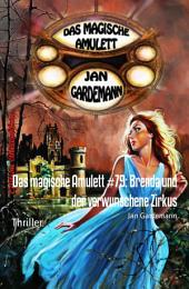 Das magische Amulett #79: Brenda und der verwunschene Zirkus