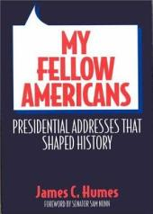 My Fellow Americans: Presidential Addresses that Shaped History