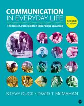 Communication in Everyday Life: The Basic Course Edition With Public Speaking, Edition 2