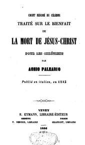 """Court résumé du célèbre """"Traité sur le bienfait de la mort de Jésus-Christ pour les chrétiens"""" publié en italien, en 1543"""