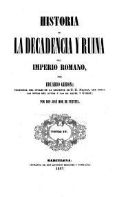 Historia de la decadencia y ruina del Imperio romano: Volumen 4
