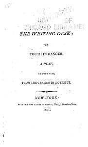 The Writing Desk   or  Youth in Danger  Book